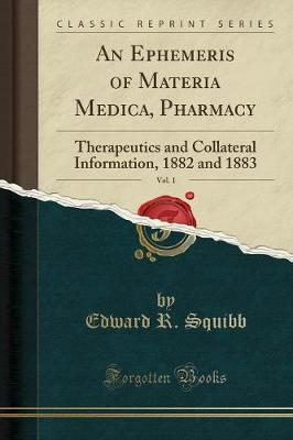 An Ephemeris of Materia Medica, Pharmacy, Vol. 1