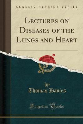 Lectures on Diseases of the Lungs and Heart (Classic Reprint)
