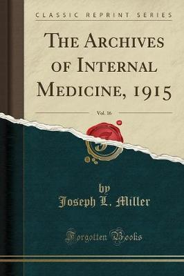 The Archives of Internal Medicine, 1915, Vol. 16 (Classic Reprint)