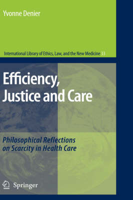 Efficiency, Justice and Care