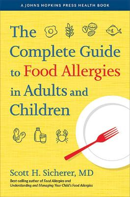 The Complete Guide to Food Allergies in Adults and Children