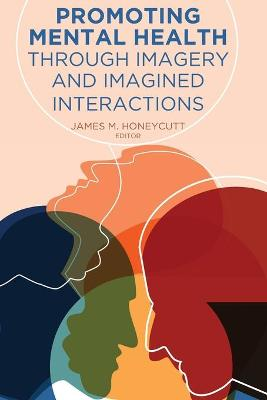 Promoting Mental Health Through Imagery and Imagined Interactions