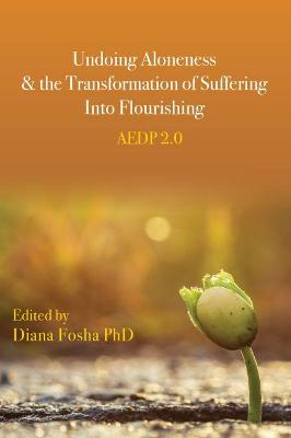 Undoing Aloneness and the Transformation of Suffering into Flourishing