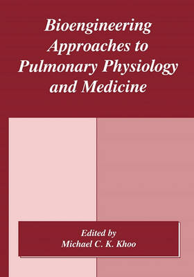Bioengineering Approaches to Pulmonary Physiology and Medicine