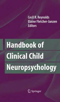 Handbook of Clinical Child Neuropsychology