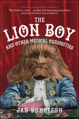 The Lion Boy and Other Medical Curiosities