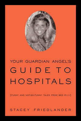 Your Guardian Angel's Guide To Hospitals