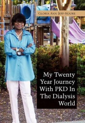 My Twenty Year Journey With PKD In The Dialysis World