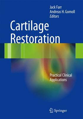 Cartilage Restoration: Practical Clinical Applications