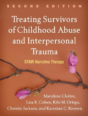 Treating Survivors of Childhood Abuse and Interpersonal Trauma, Second Edition