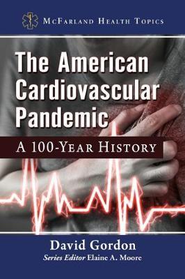 The American Cardiovascular Pandemic