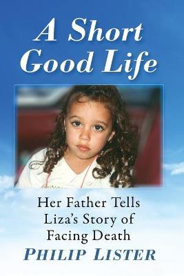 A Short Good Life