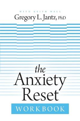 Anxiety Reset Workbook, The