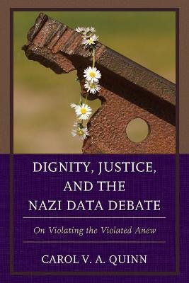 Dignity, Justice, and the Nazi Data Debate