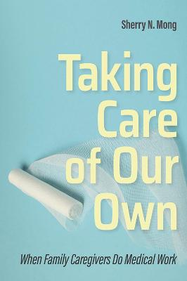 Taking Care of Our Own
