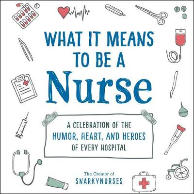 What It Means to Be a Nurse