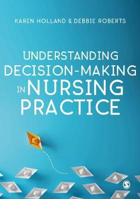 Understanding Decision-Making in Nursing Practice