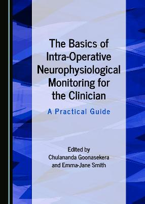 The Basics of Intra-Operative Neurophysiological Monitoring for the Clinician