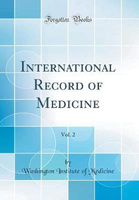 International Record of Medicine, Vol. 2 (Classic Reprint)