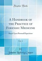A Handbook of the Practice of Forensic Medicine, Vol. 2