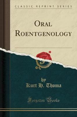 Oral Roentgenology (Classic Reprint)