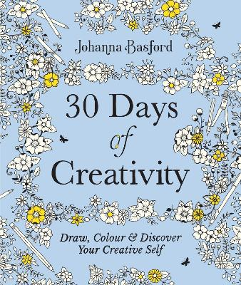 30 Days of Creativity: Draw, Colour and Discover Your Creative Self