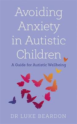 Avoiding Anxiety in Autistic Children