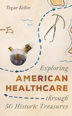 Exploring American Healthcare through 50 Historic Treasures