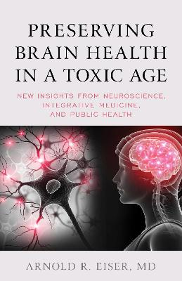 Preserving Brain Health in a Toxic Age