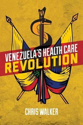 Venezuela's Health Care Revolution