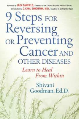 Nine Steps for Reversing or Preventing Cancer and Other Diseases