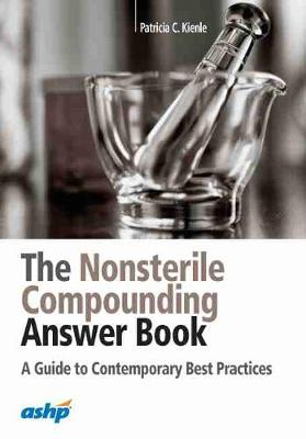 The Nonsterile Compounding Answer Book