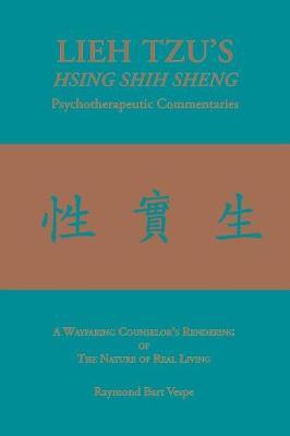 LIEH TZU'S HSING SHIH SHENG Psychotherapeutic Commentaries