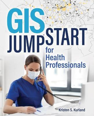 GIS Jumpstart for Health Professionals