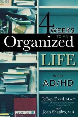 Four Weeks to an Organized Life with AD/HD
