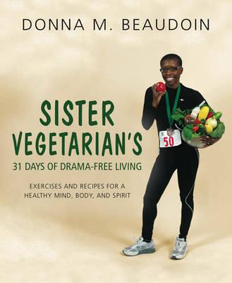 Sister Vegetarian's 31Days of Drama-Free Living