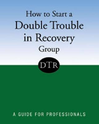How to Start a Double Trouble in Recovery Group