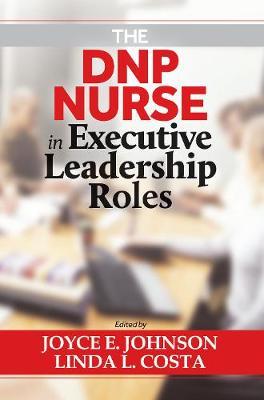The DNP Nurse in Executive Leadership Roles