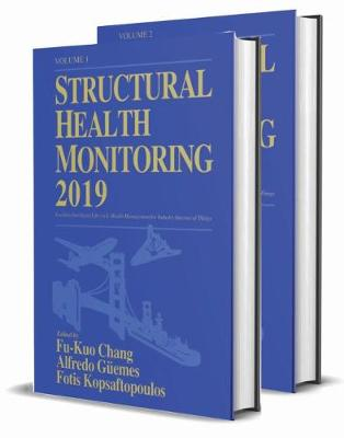 Structural Health Monitoring 2019, Two Volume Set