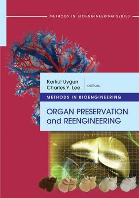 Methods in Bioengineering: Organ Preservation and Reengineering