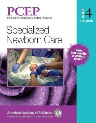 PCEP Book Volume 4: Specialized Newborn Care