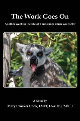 The Work Goes On. Another Week in the Life of a Substance Abuse Counselor