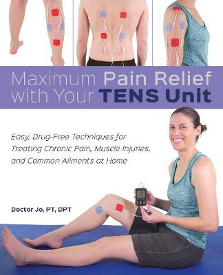Maximum Pain Relief With Your Tens Unit