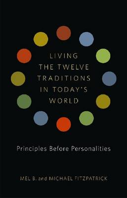 Living the 12 Traditions in Today's World