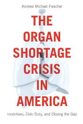 The Organ Shortage Crisis in America