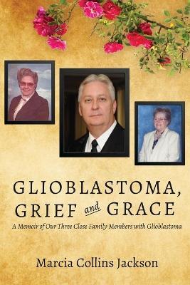 Glioblastoma, Grief and Grace