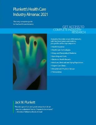 Plunkett's Health Care Industry Almanac 2021