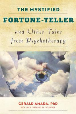 The Mystified Fortune-Teller and Other Tales from Psychotherapy