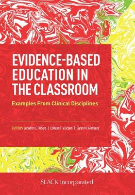 Evidence-Based Education in the Classroom