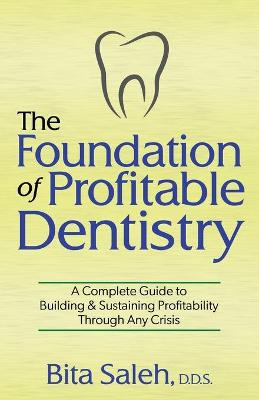 The Foundation of Profitable Dentistry
